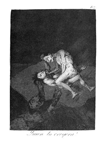 Who could believe it!, 1799 - Francisco Goya