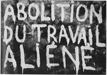 Abolition of Alienated Labor (made in collaboration with Guy Debord) - Джузеппе Пино-Галлицио